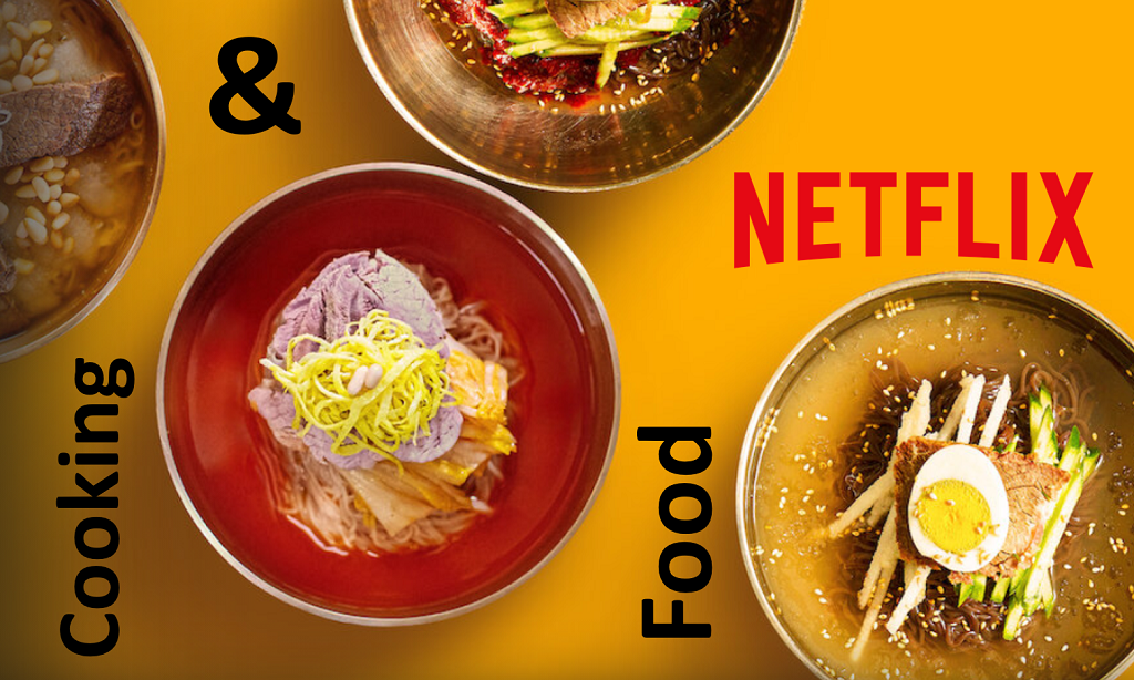 The Best Cooking & Food Shows on Netflix Right Now